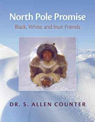 North Pole Promise: Black, White, and Inuit Friends Cover Image