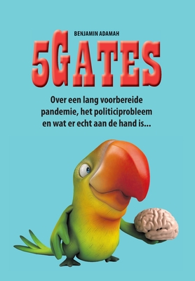 5Gates: Over een lang voorbereide pandemie, het politiciprobleem en wat er echt aan de hand is... Cover Image