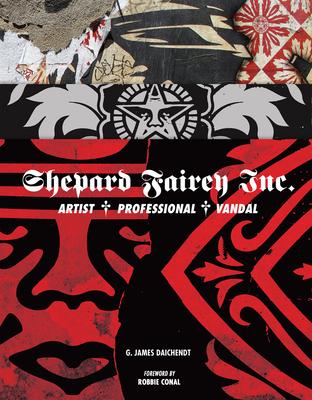 Shepard Fairey Inc.: Artist/Professional/Vandal Cover Image