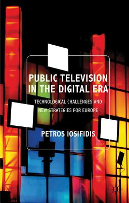 Public Television in the Digital Era: Technological Challenges and New Strategies for Europe Cover Image