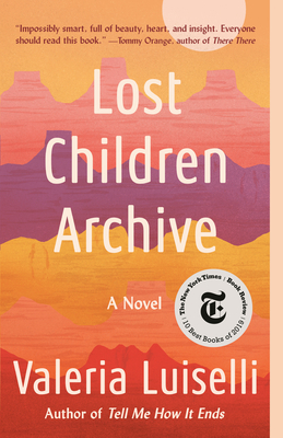 Lost Children Archive Valeria Luiselli, Vintage, $16.95,