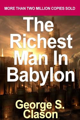 The Richest Man in Babylon: The Success Secrets of the Ancients by Clason, George S. Cover Image