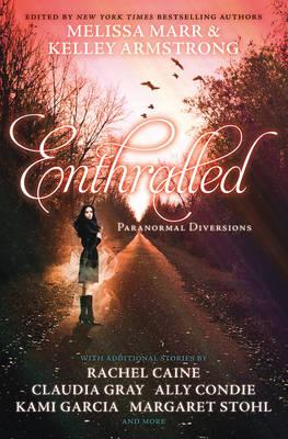 Enthralled: Paranormal Diversions. Edited by Melissa Marr, Kelley Armstrong Cover Image