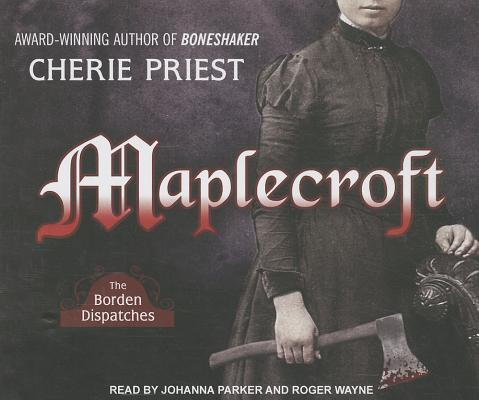 Maplecroft (Borden Dispatches #1) Cover Image