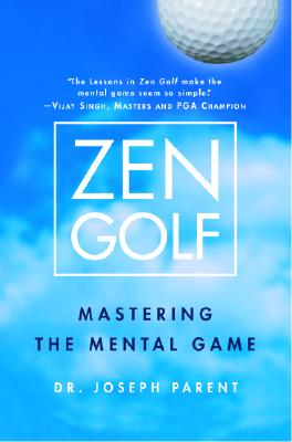 Zen Golf: Mastering the Mental Game Cover Image