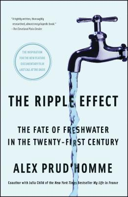 The Ripple Effect: The Fate of Freshwater in the Twenty-First Century Cover Image