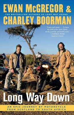Long Way Down: An Epic Journey by Motorcycle from Scotland to South Africa Cover Image