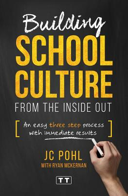 Building School Culture from the Inside Out: An Easy Three Step Process with Immediate Results Cover Image