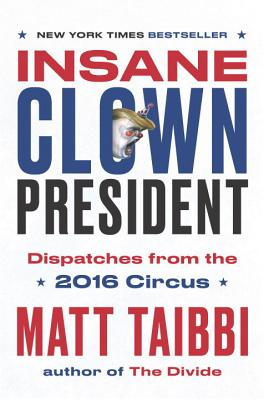 Insane Clown President: Dispatches from the 2016 Circus Cover Image