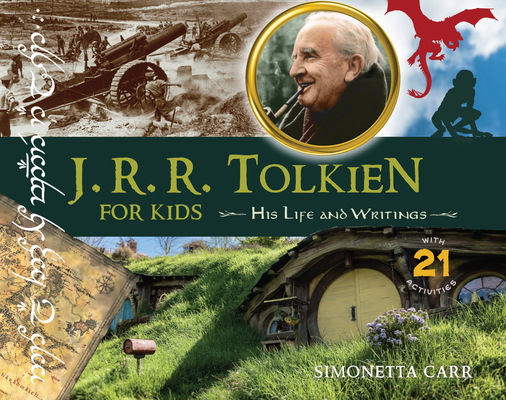 J.R.R. Tolkien for Kids: His Life and Writings, with 21 Activities (For Kids series) Cover Image