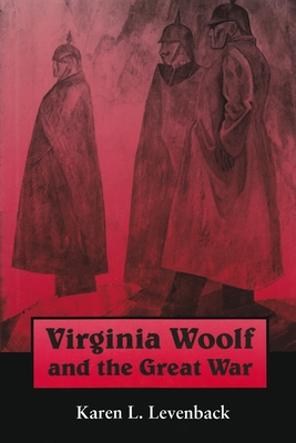 Virginia Woolf and the Great War (Syracuse Studies on Peace and Conflict Resolution) Cover Image