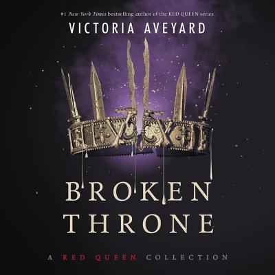 Broken Throne: A Red Queen Collection Lib/E Cover Image