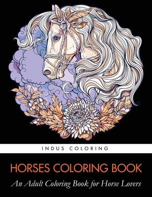 Horses Coloring Book: An Adult Coloring Book for Horse Lovers Cover Image