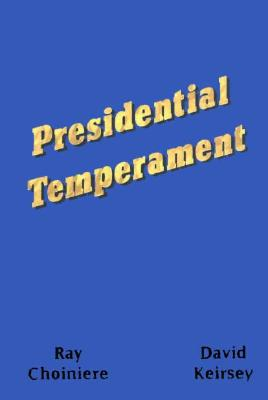 Presidential Temperament the Unfolding of Character in the Forty Presidents of the United States Cover Image