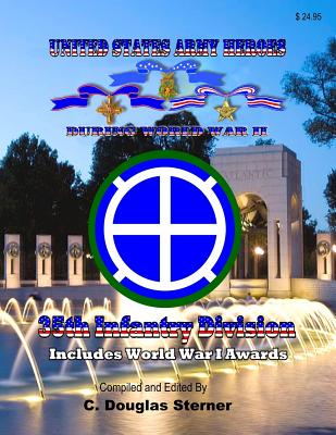 United States Army Heroes During World War II: 35th Infantry Division Cover Image