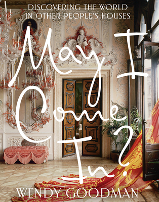 May I Come In?: Discovering the World in Other People's Houses Cover Image