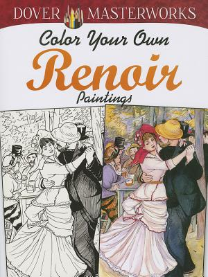 Color Your Own Renoir Paintings (Dover Masterworks) Cover Image