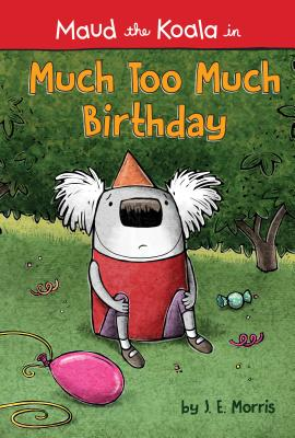 Much Too Much Birthday (Maud the Koala) Cover Image