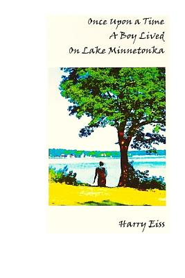Once Upon a Time a Boy Lived on Lake Minnetonka: Black and White Edition Cover Image
