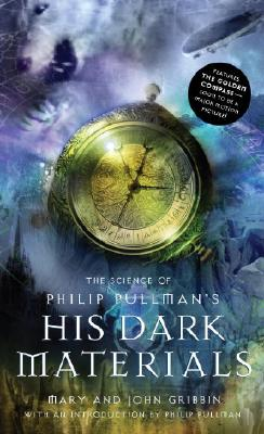 The Science of Philip Pullman's His Dark Materials Cover Image