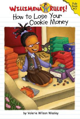 Willimena Rules!: How to Lose Your Cookie Money - Book #3 Cover Image