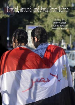 Toward, Around, and Away from Tahrir: Tracking Emerging Expressions of Egyptian Identity Cover Image