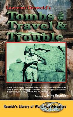 Tombs, Travel and Trouble (Resnick's Library of Worldwide Adventure #1) Cover Image