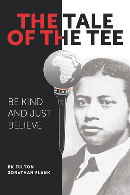 The Tale of the Tee: Be Kind and Just Believe Cover Image