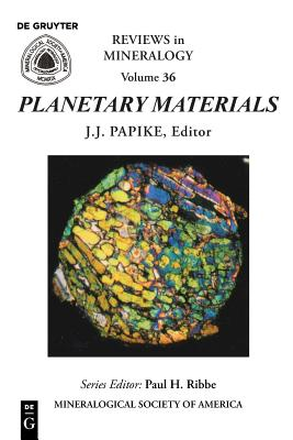 Planetary Materials (Reviews in Mineralogy & Geochemistry #36) Cover Image