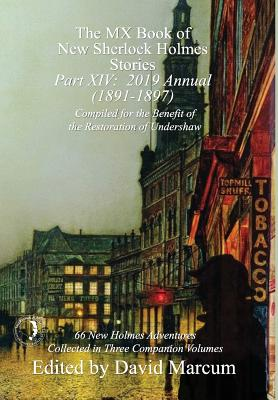 The MX Book of New Sherlock Holmes Stories - Part XIV: 2019 Annual (1891-1897) Cover Image