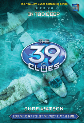 In Too Deep (The 39 Clues, Book 6) Cover Image
