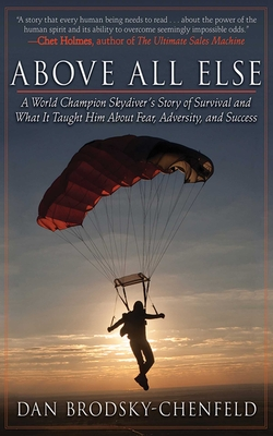 Above All Else: A World Champion Skydiver's Story of Survival and What It Taught Him About Fear, Adversity, and Success Cover Image