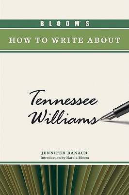Bloom's How to Write about Tennessee Williams (Bloom's How to Write about Literature) Cover Image