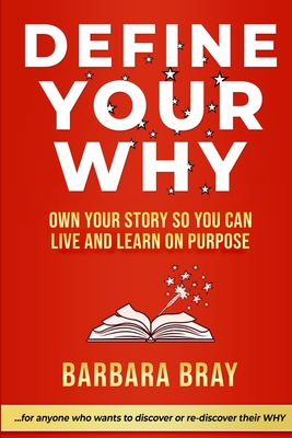 Define Your Why: Own Your Story So You can Live and Learn on Purpose Cover Image