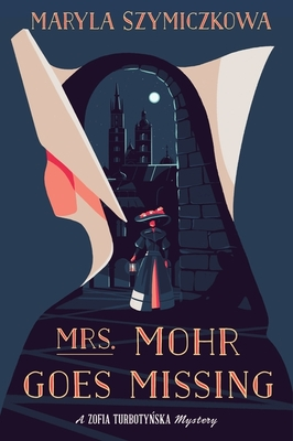 Mrs. Mohr Goes Missing (A Zofia Turbotynska Mystery) Cover Image