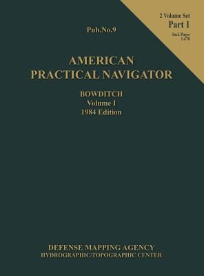 American Practical Navigator Bowditch 1984 Edition Vol1 Part 1 Cover Image