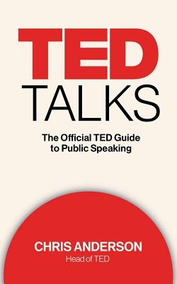 TED Talks: The Official TED Guide to Public Speaking Cover Image