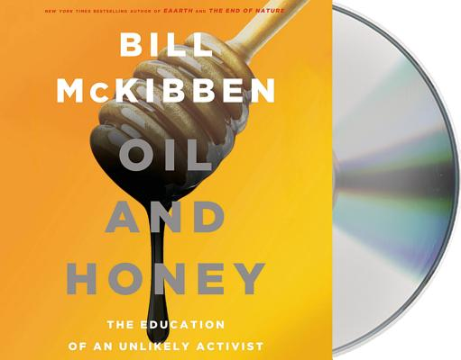 Oil and Honey: The Education of an Unlikely Activist Cover Image