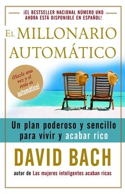El Millonario Automatico: Un Plan Poderoso y Sencillo Para Vivir y Acabar Rico Cover Image