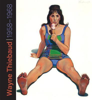 Wayne Thiebaud: 1958-1968 Cover Image
