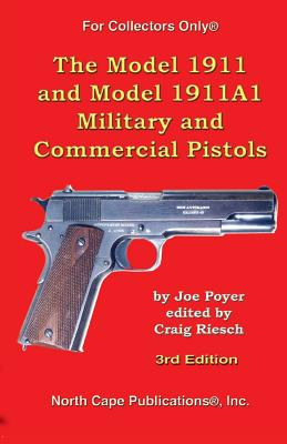 The Model 1911 and Model 1911A1 Military and Commercial Pistols (For Collectors Only) Cover Image