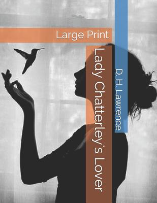 Lady Chatterley's Lover: Large Print Cover Image