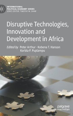 Disruptive Technologies, Innovation and Development in Africa (International Political Economy) Cover Image