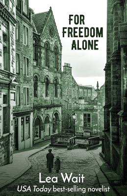 For Freedom Alone: A Novel of the Highland Clearances Cover Image