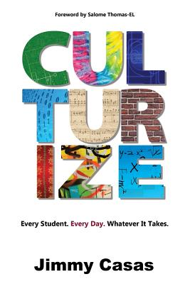 Culturize: Every Student. Every Day. Whatever It Takes. Cover Image