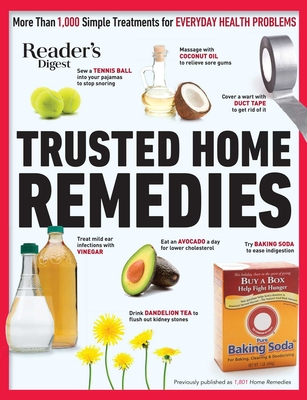 Reader's Digest Trusted Home Remedies: Trustworthy treatments for EVERYDAY HEALTH PROBLEMS Cover Image