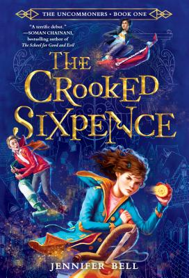 The Uncommoners #1: The Crooked Sixpence Cover Image