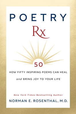Poetry RX: How 50 Inspiring Poems Can Heal and Bring Joy to Your Life Cover Image