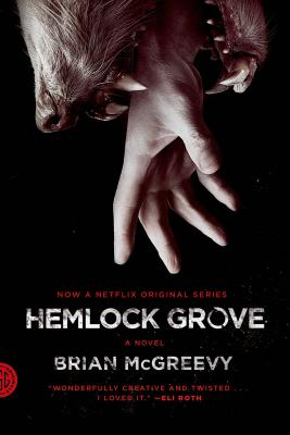 Hemlock Grove: A Novel Cover Image