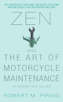 Zen and the Art of Motorcycle MaintenanceRobert M. Pirsig